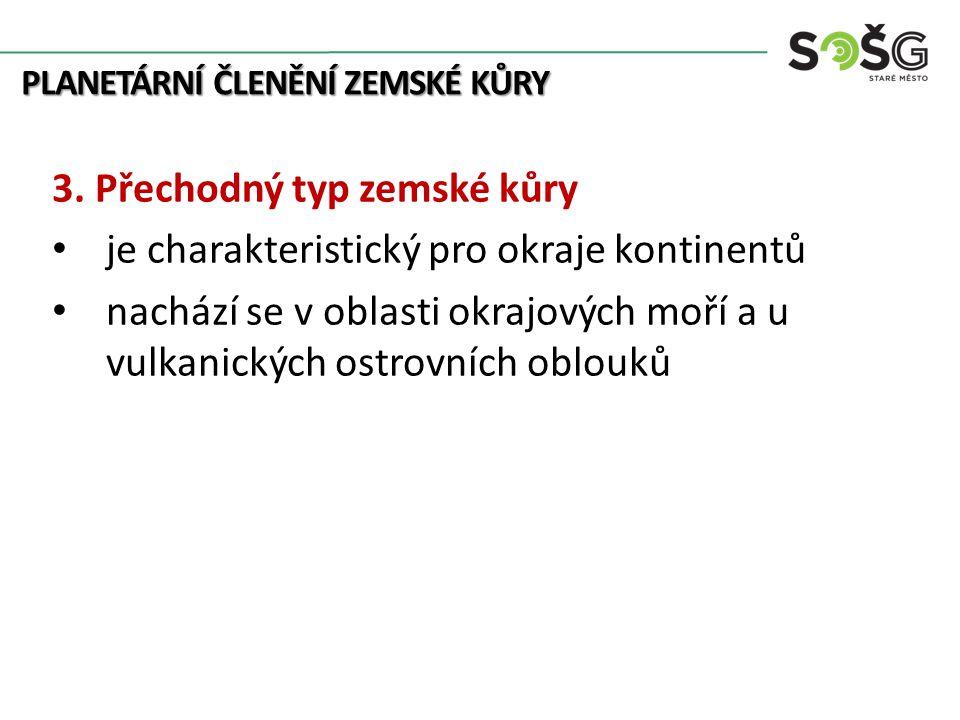 PLANETÁRNÍ ČLENĚNÍ ZEMSKÉ KŮRY 3.