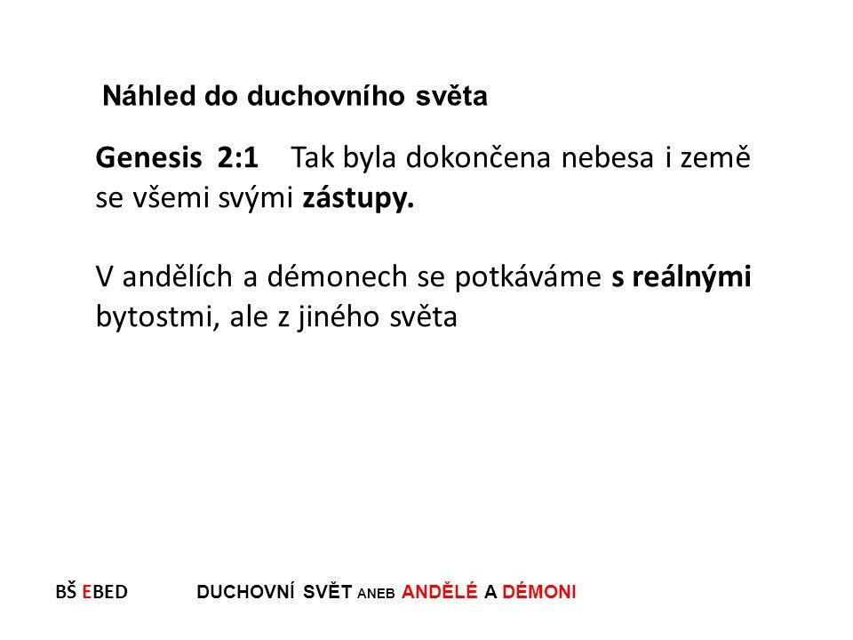 BŠ EBED DUCHOVNÍ SVĚT ANEB ANDĚLÉ A DÉMONI Andělé hrají v Novém zákoně významnou úlohu.