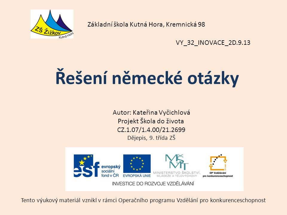 VY_32_INOVACE_2D.9.13 Autor: Kateřina Vyčichlová Projekt Škola do života CZ.1.07/1.4.00/21.2699 Dějepis, 9.