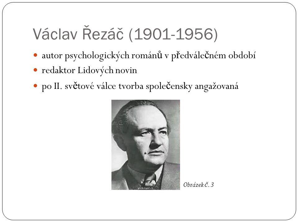 Václav Řezáč (1901-1956) autor psychologických román ů v p ř edvále č ném období redaktor Lidových novin po II.