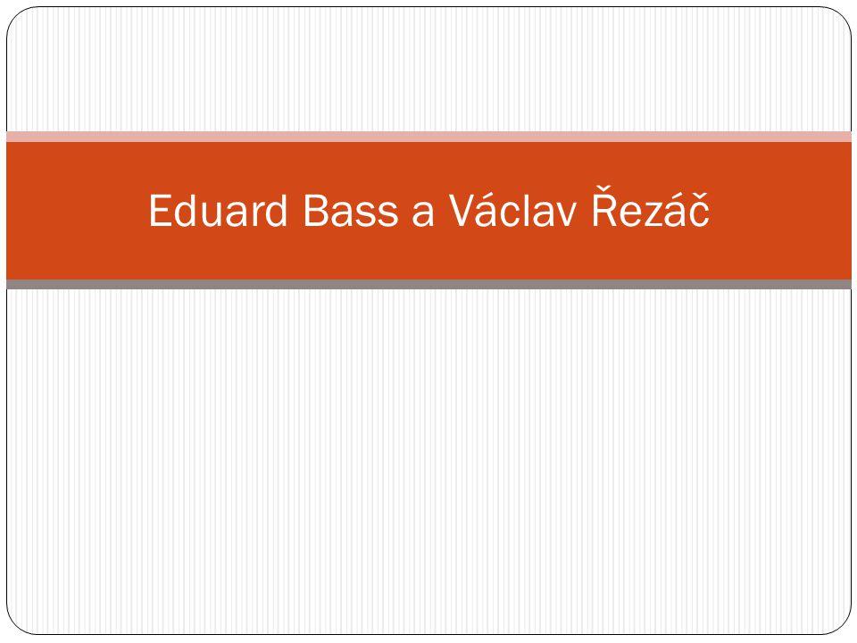 Eduard Bass a Václav Řezáč