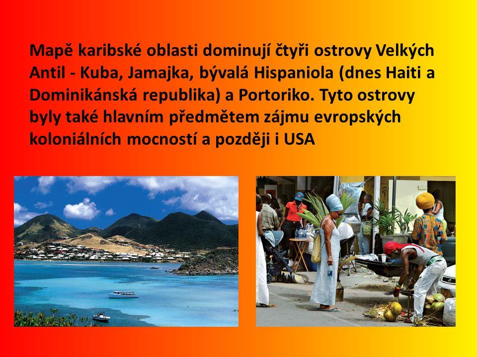Mapě karibské oblasti dominují čtyři ostrovy Velkých Antil - Kuba, Jamajka, bývalá Hispaniola (dnes Haiti a Dominikánská republika) a Portoriko. Tyto