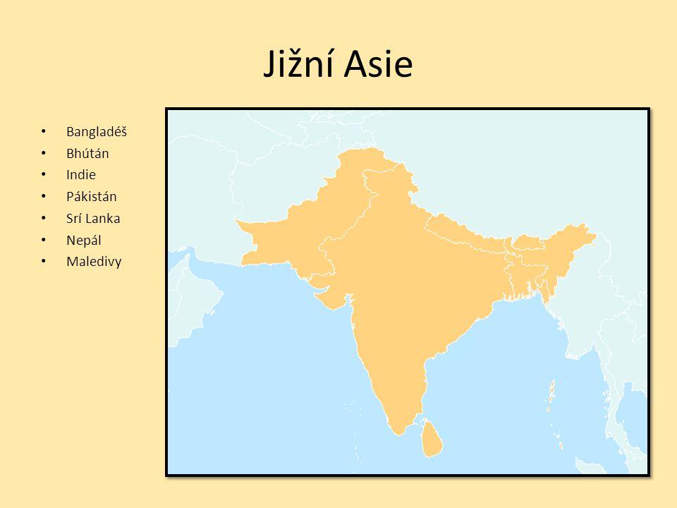 Jižní Asie Bangladéš Bhútán Indie Pákistán Srí Lanka Nepál Maledivy