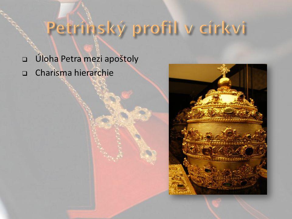  Úloha Petra mezi apoštoly  Charisma hierarchie