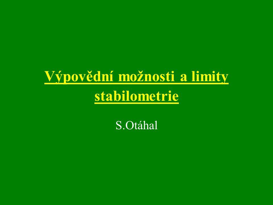 STABILO – METRIE STABILITA je schopnost soustavy, systému při působení podnětu, se ustálit v rovnovážném stavu ( v mezích stability) a po odeznění podnětu se vrátit do původního, výchozího stavu v mechanické variantě svoji formu statickou a dynamickou MĚŘENÍ stability se provádí měřením časového průběhu charakteristických veličin a následným srovnáním výsledků s kriterii stability stability vzpřímeného stoje člověka se v současné době upírá pouze o hodnocení časového průběhu působiště výslednice kontaktních sil