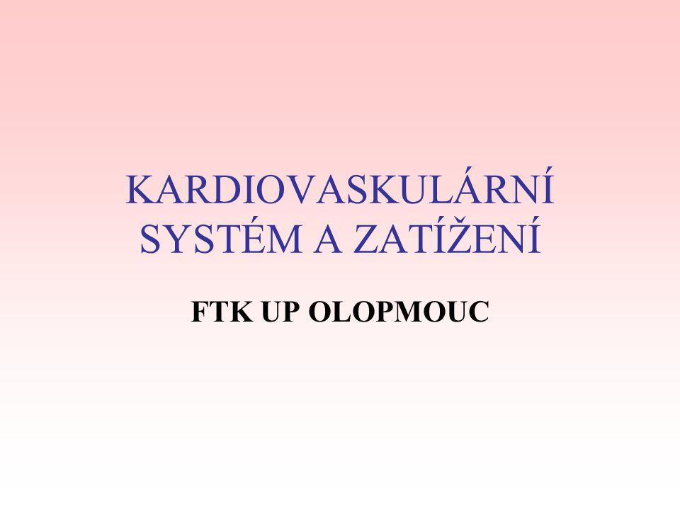KARDIOVASKULÁRNÍ SYSTÉM A ZATÍŽENÍ FTK UP OLOPMOUC