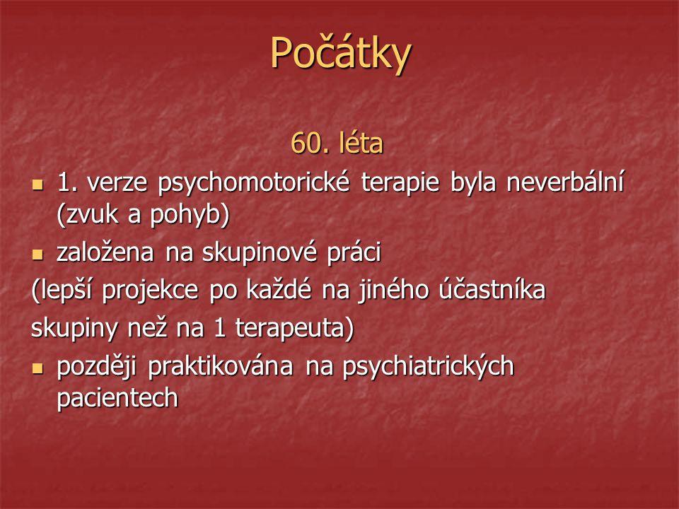 Počátky 60.léta 1. verze psychomotorické terapie byla neverbální (zvuk a pohyb) 1.