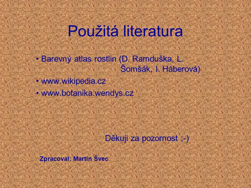 Použitá literatura Barevný atlas rostlin (D.Ramduška, L.