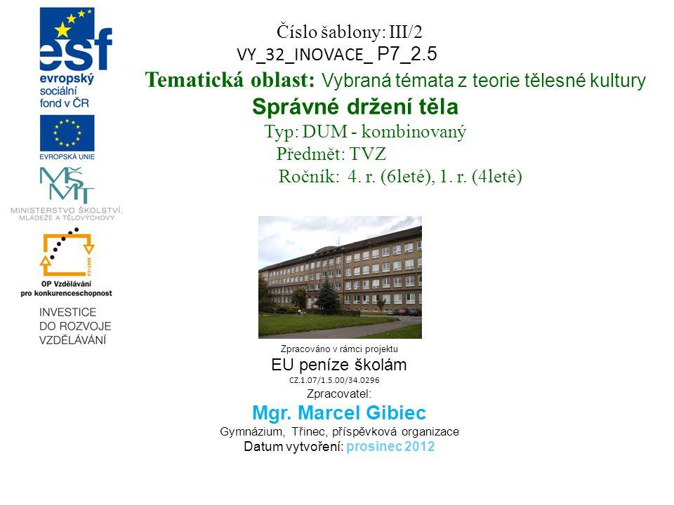 Zpracováno v rámci projektu EU peníze školám CZ.1.07/1.5.00/34.0296 Zpracovatel: Mgr.