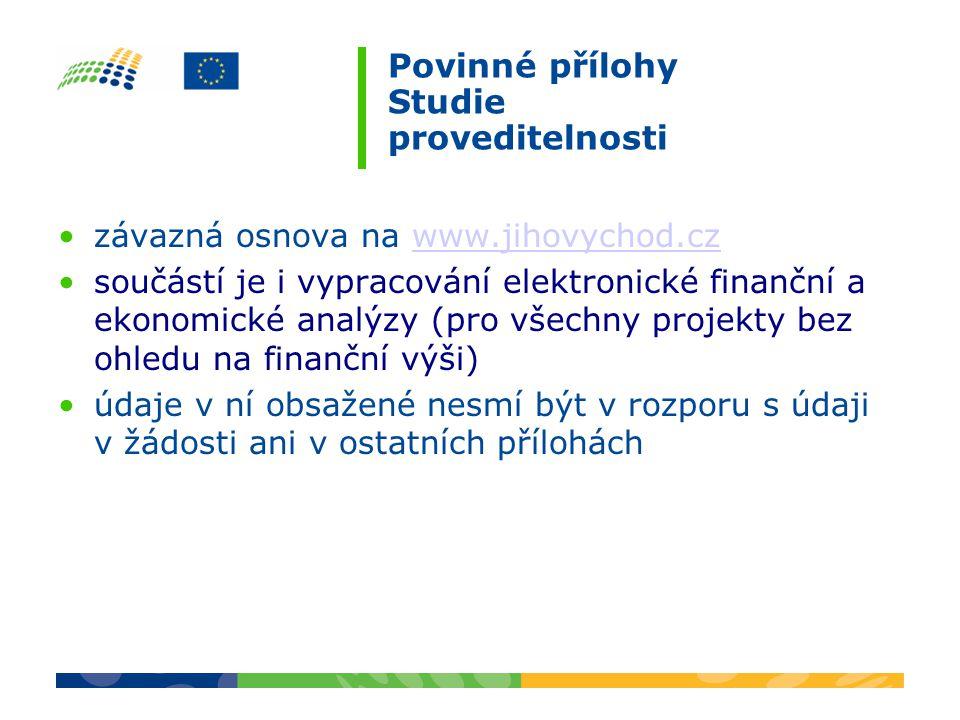 Povinné přílohy Studie proveditelnosti závazná osnova na www.jihovychod.czwww.jihovychod.cz součástí je i vypracování elektronické finanční a ekonomic
