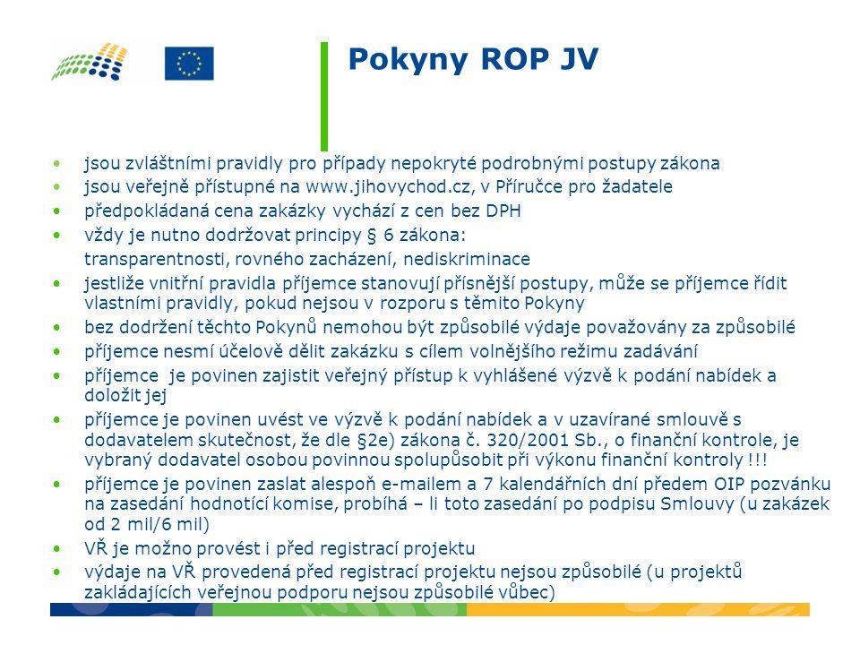 Pokyny ROP JV jsou zvláštními pravidly pro případy nepokryté podrobnými postupy zákona jsou veřejně přístupné na www.jihovychod.cz, v Příručce pro žadatele předpokládaná cena zakázky vychází z cen bez DPH vždy je nutno dodržovat principy § 6 zákona: transparentnosti, rovného zacházení, nediskriminace jestliže vnitřní pravidla příjemce stanovují přísnější postupy, může se příjemce řídit vlastními pravidly, pokud nejsou v rozporu s těmito Pokyny bez dodržení těchto Pokynů nemohou být způsobilé výdaje považovány za způsobilé příjemce nesmí účelově dělit zakázku s cílem volnějšího režimu zadávání příjemce je povinen zajistit veřejný přístup k vyhlášené výzvě k podání nabídek a doložit jej příjemce je povinen uvést ve výzvě k podání nabídek a v uzavírané smlouvě s dodavatelem skutečnost, že dle §2e) zákona č.