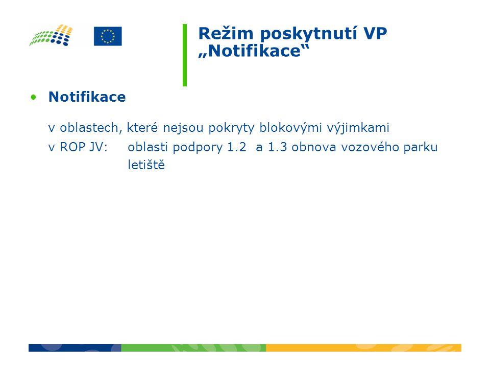 """Režim poskytnutí VP """"Notifikace Notifikace v oblastech, které nejsou pokryty blokovými výjimkami v ROP JV: oblasti podpory 1.2 a 1.3 obnova vozového parku letiště"""