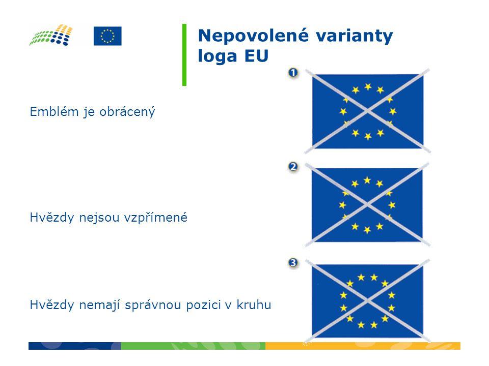 Nepovolené varianty loga EU Emblém je obrácený Hvězdy nejsou vzpřímené Hvězdy nemají správnou pozici v kruhu