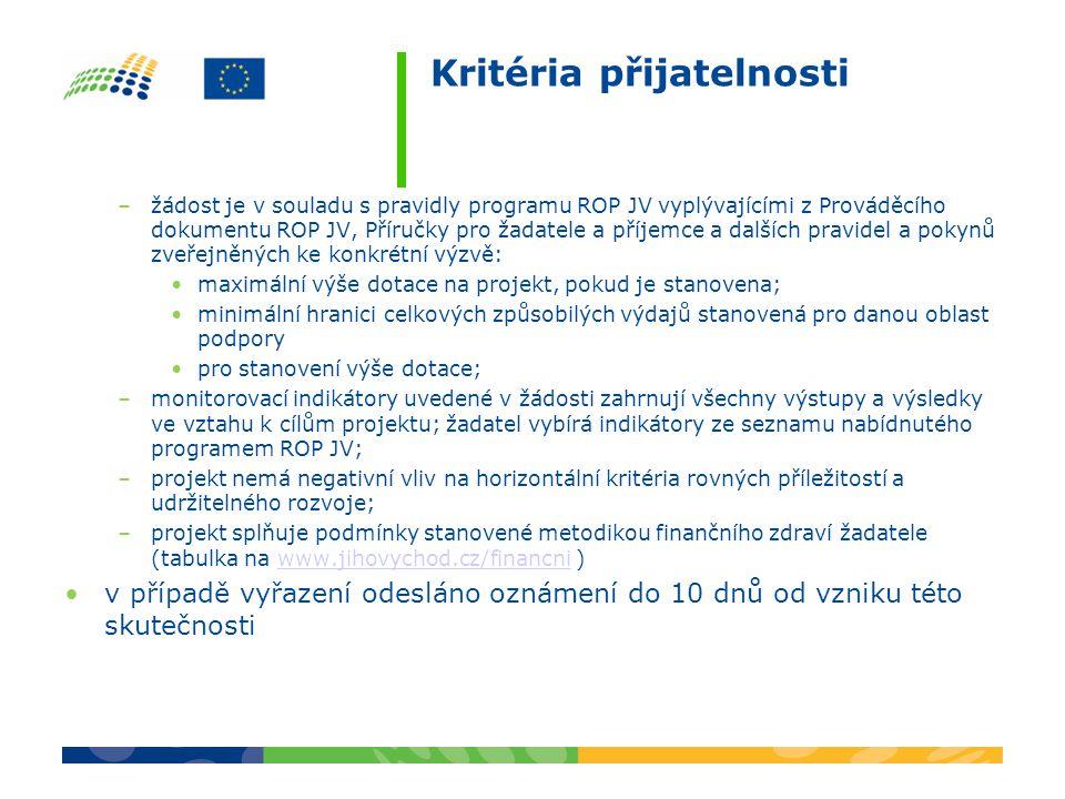 Kritéria přijatelnosti –žádost je v souladu s pravidly programu ROP JV vyplývajícími z Prováděcího dokumentu ROP JV, Příručky pro žadatele a příjemce