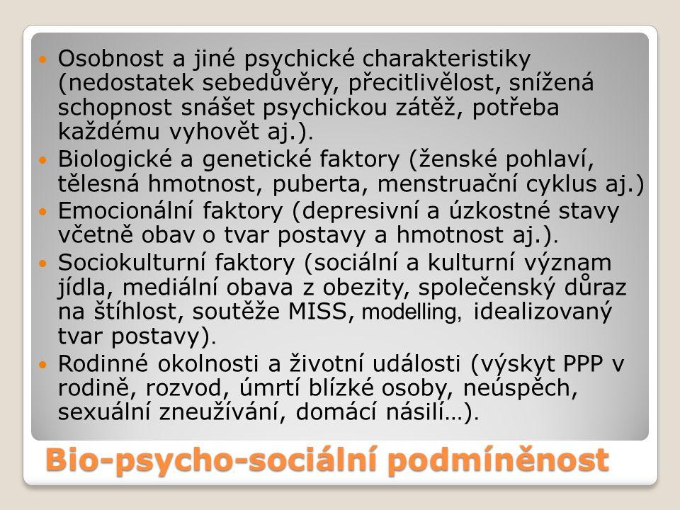 Bio-psycho-sociální podmíněnost Osobnost a jiné psychické charakteristiky (nedostatek sebedůvěry, přecitlivělost, snížená schopnost snášet psychickou
