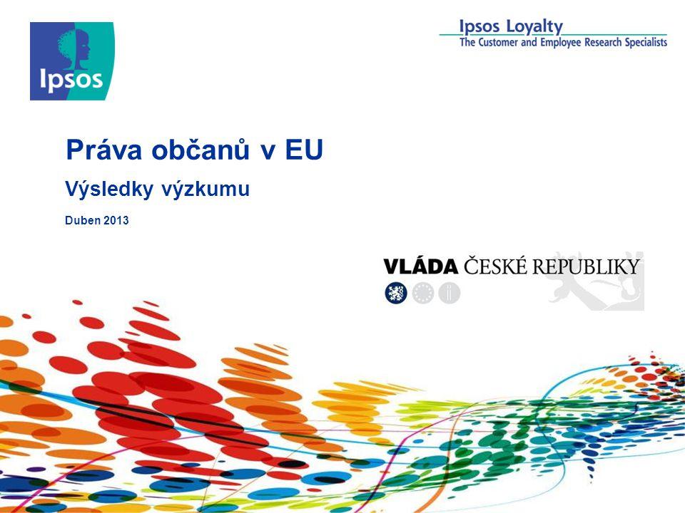 Práva občanů v EU Výsledky výzkumu Duben 2013