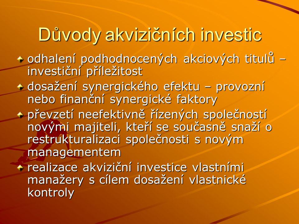 Důvody akvizičních investic odhalení podhodnocených akciových titulů – investiční příležitost dosažení synergického efektu – provozní nebo finanční sy