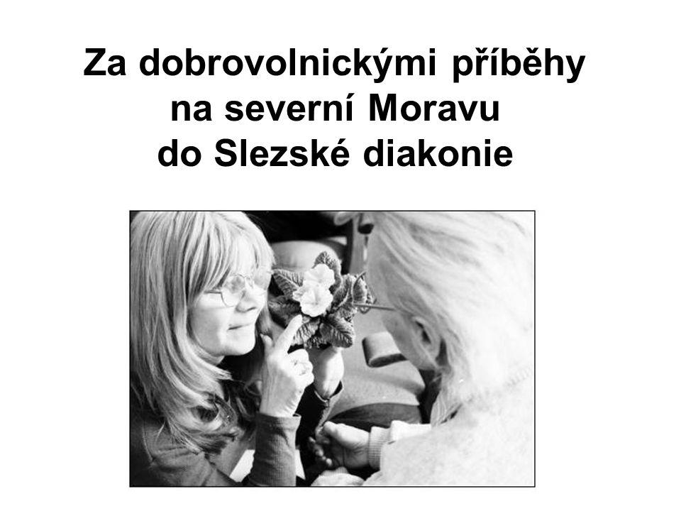 Za dobrovolnickými příběhy na severní Moravu do Slezské diakonie