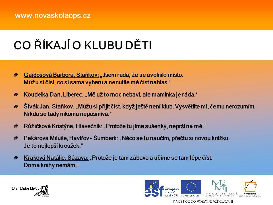 """CO ŘÍKAJÍ O KLUBU DĚTI www.novaskolaops.cz Gajdošová Barbora, Staňkov: """"Jsem ráda, že se uvolnilo místo."""