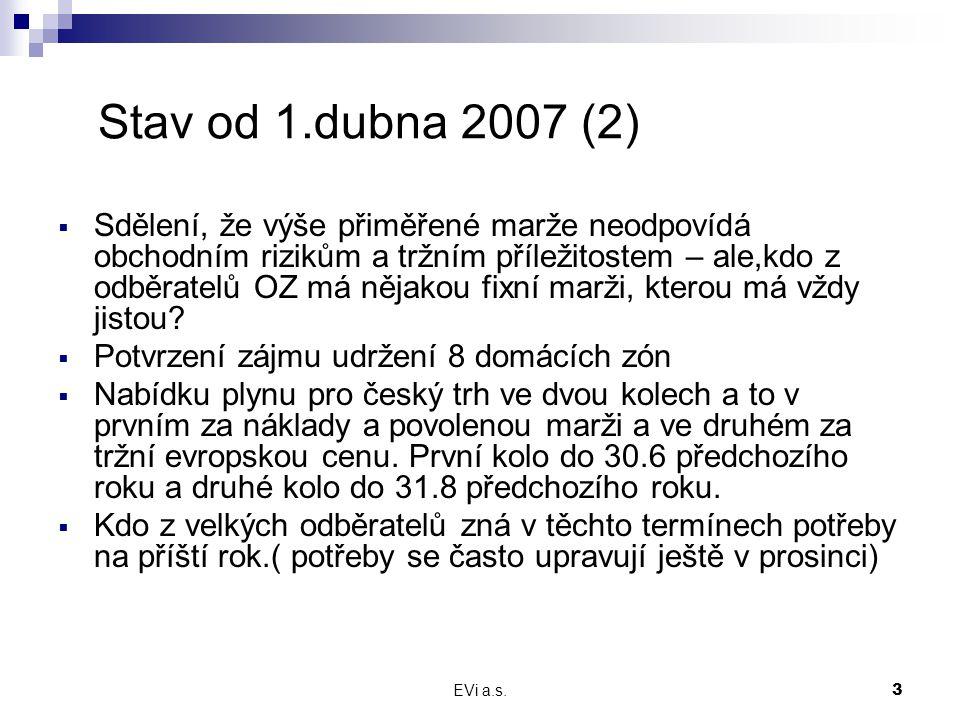 EVi a.s.4 Stav od 1.dubna 2007 (3)  Sdělení, že RWE zajistí dodávky do ČR aniž by diskriminovala domácí obchodníky – Kdo je tím myšlen.