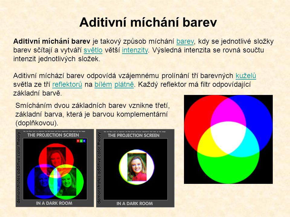 Aditivní míchání barev Aditivní míchání barev je takový způsob míchání barev, kdy se jednotlivé složky barev sčítají a vytváří světlo větší intenzity.