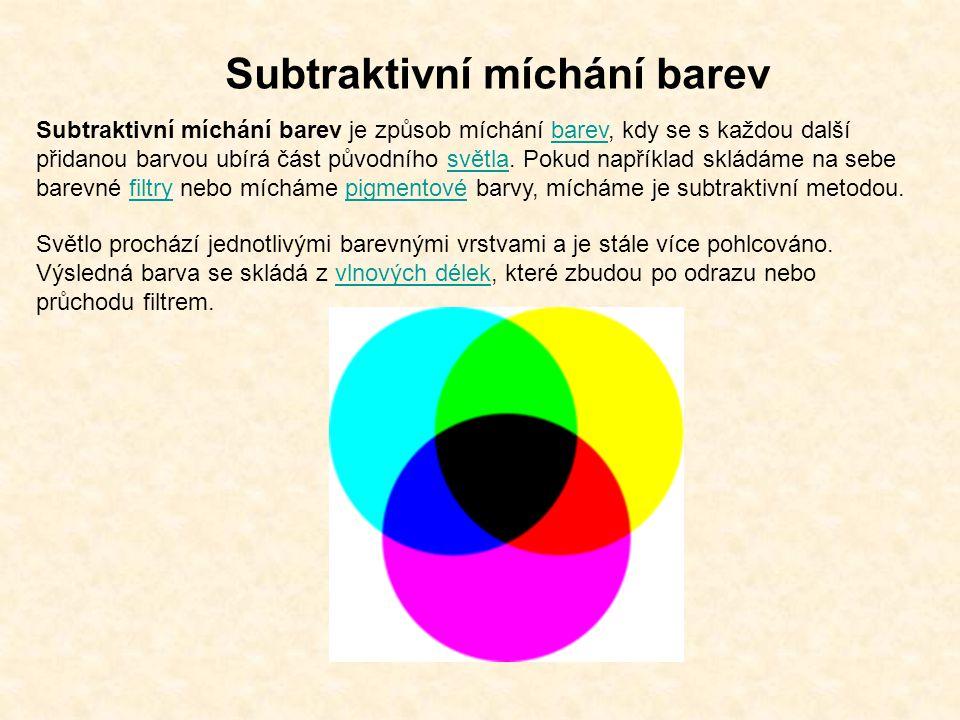 Subtraktivní míchání barev Subtraktivní míchání barev je způsob míchání barev, kdy se s každou další přidanou barvou ubírá část původního světla.
