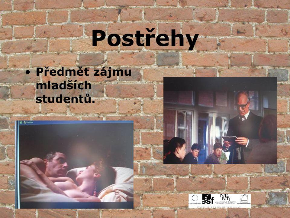 Postřehy Předmět zájmu mladších studentů.