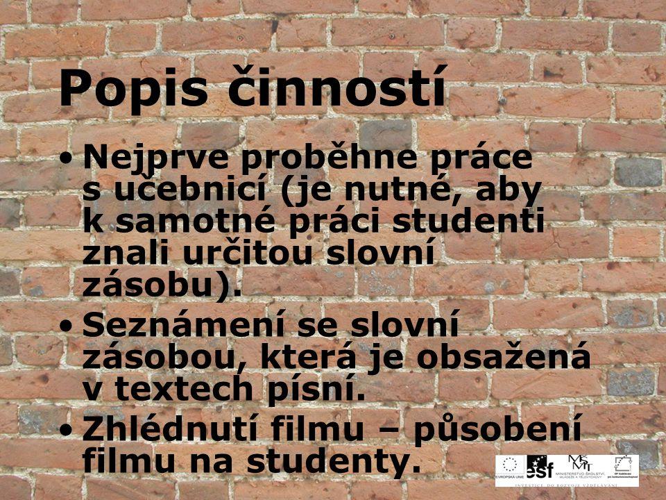 Text písně, která byla nejvíce diskutovaná: We don t need no education We dont need no thought control No dark sarcasm in the classroom Teachers leave them kids alone Hey.
