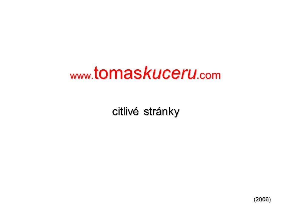 www. tomaskuceru.com citlivé stránky (2006)