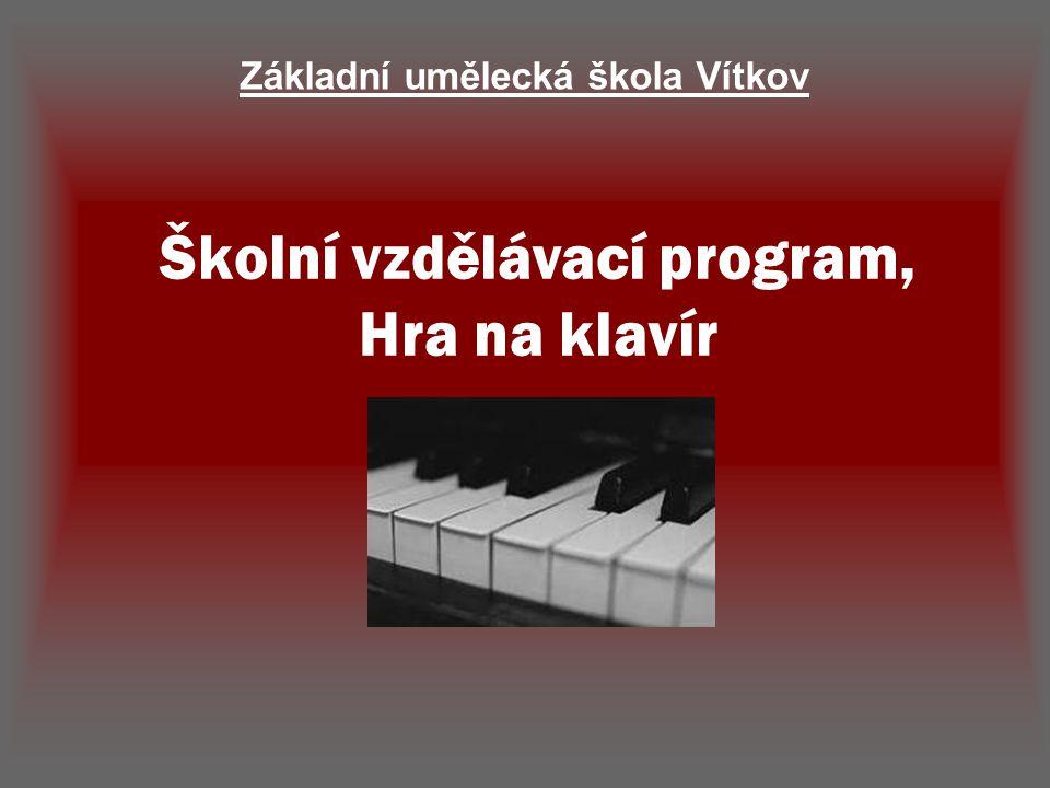 Školní vzdělávací program, Hra na klavír Základní umělecká škola Vítkov
