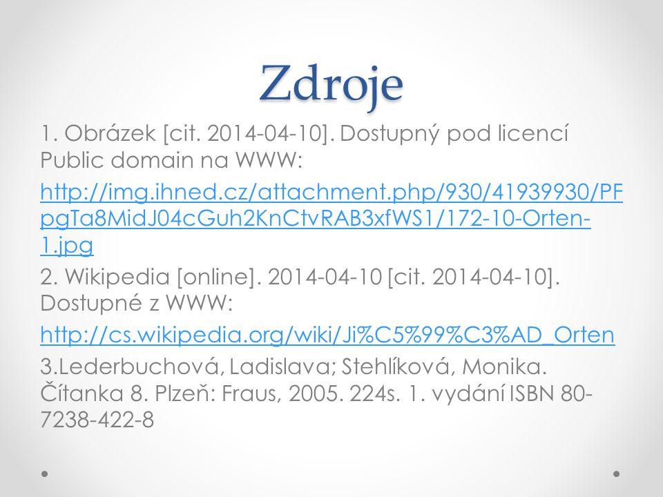 Zdroje 1. Obrázek [cit. 2014-04-10]. Dostupný pod licencí Public domain na WWW: http://img.ihned.cz/attachment.php/930/41939930/PF pgTa8MidJ04cGuh2KnC