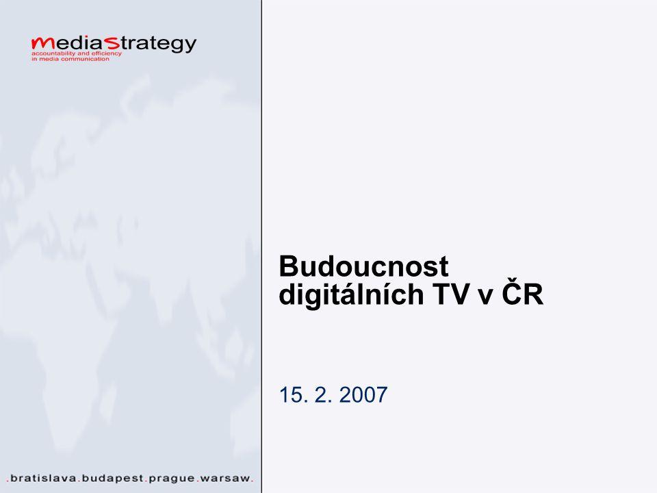Budoucnost digitálních TV v ČR 15. 2. 2007