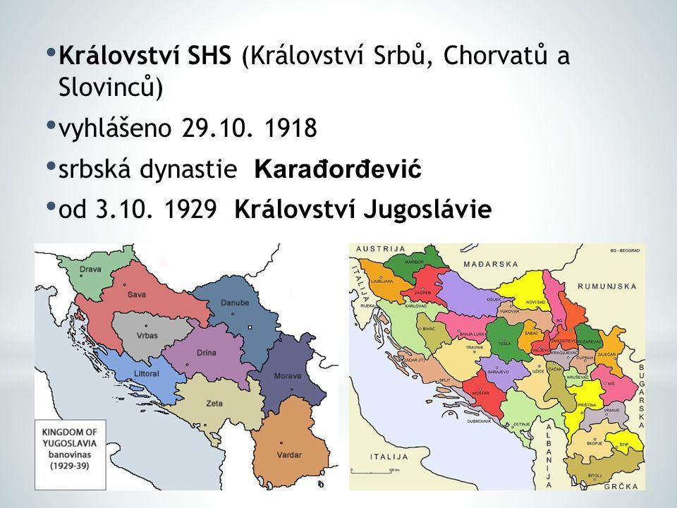 Království SHS (Království Srbů, Chorvatů a Slovinců) vyhlášeno 29.10.