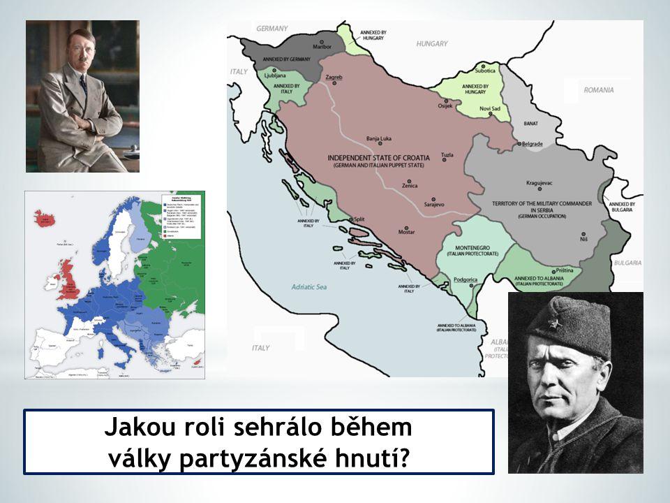 Jakou roli sehrálo během války partyzánské hnutí?