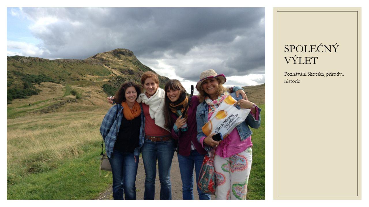 SPOLEČNÝ VÝLET Poznávání Skotska, přírody i historie