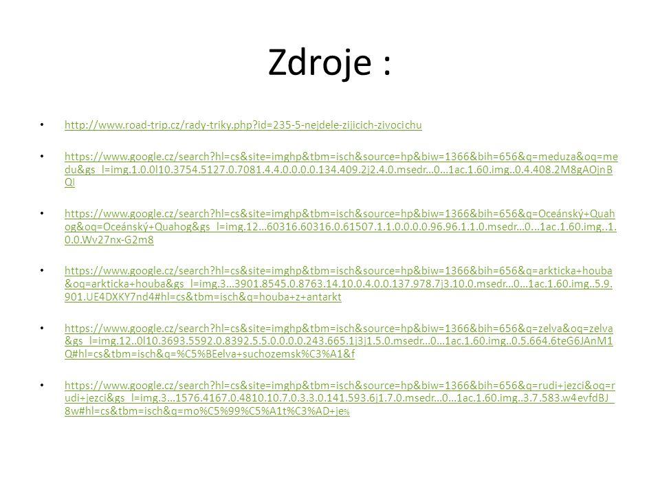 Zdroje : http://www.road-trip.cz/rady-triky.php id=235-5-nejdele-zijicich-zivocichu https://www.google.cz/search hl=cs&site=imghp&tbm=isch&source=hp&biw=1366&bih=656&q=meduza&oq=me du&gs_l=img.1.0.0l10.3754.5127.0.7081.4.4.0.0.0.0.134.409.2j2.4.0.msedr...0...1ac.1.60.img..0.4.408.2M8gAOjnB QI https://www.google.cz/search hl=cs&site=imghp&tbm=isch&source=hp&biw=1366&bih=656&q=meduza&oq=me du&gs_l=img.1.0.0l10.3754.5127.0.7081.4.4.0.0.0.0.134.409.2j2.4.0.msedr...0...1ac.1.60.img..0.4.408.2M8gAOjnB QI https://www.google.cz/search hl=cs&site=imghp&tbm=isch&source=hp&biw=1366&bih=656&q=Oceánský+Quah og&oq=Oceánský+Quahog&gs_l=img.12...60316.60316.0.61507.1.1.0.0.0.0.96.96.1.1.0.msedr...0...1ac.1.60.img..1.