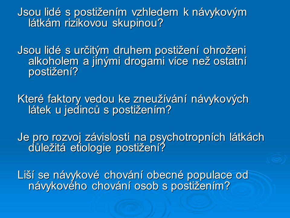 Současný stav  Výzkumy týkající se zneužívání návykových látek v různých populacích postižených nejsou v ČR prováděny.