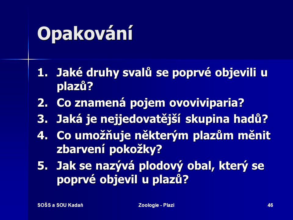 SOŠS a SOU KadaňZoologie - Plazi45 Vyhodnocení 1.a 2.c 3.b 4.e 5.d