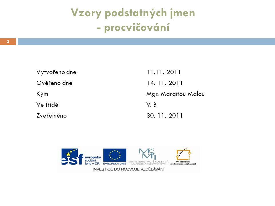 3 Vytvořeno dne 11.11. 2011 Ověřeno dne14. 11. 2011 KýmMgr.