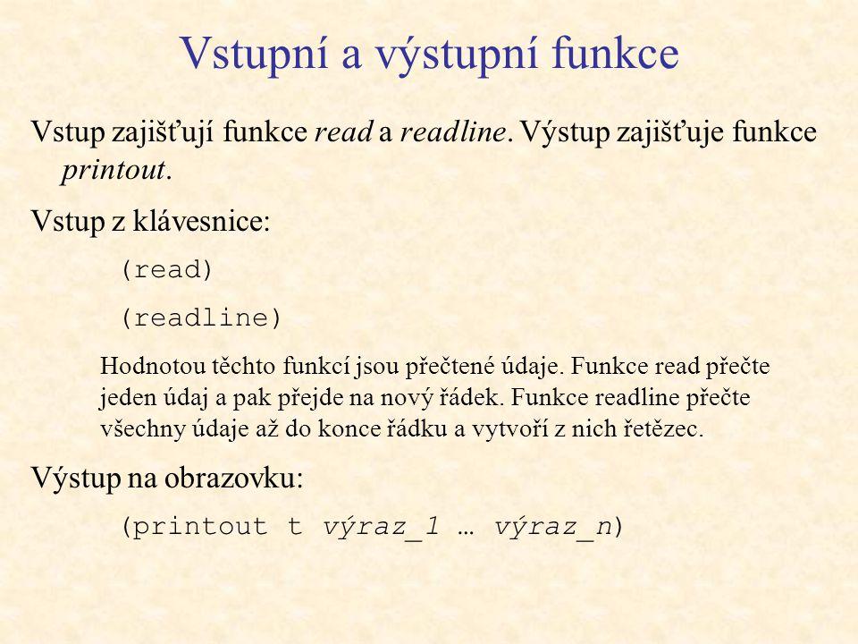 Vstupní a výstupní funkce Vstup zajišťují funkce read a readline.