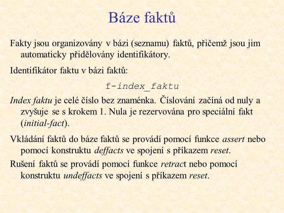 Báze faktů Fakty jsou organizovány v bázi (seznamu) faktů, přičemž jsou jim automaticky přidělovány identifikátory.