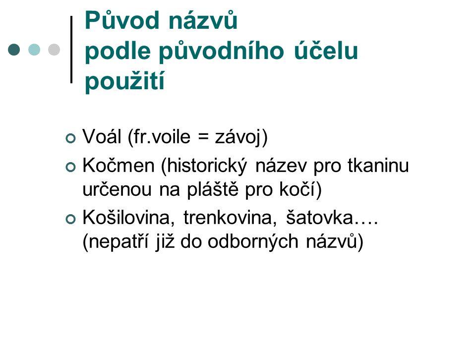 Původ názvů podle významné osobnosti Coco Chanel Palmerston (ang. státník) Esterházi (maďarský baron) Pepito