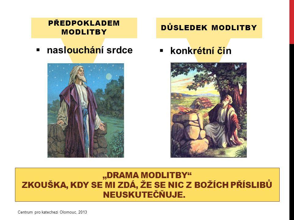 """""""DRAMA MODLITBY ZKOUŠKA, KDY SE MI ZDÁ, ŽE SE NIC Z BOŽÍCH PŘÍSLIBŮ NEUSKUTEČŇUJE."""