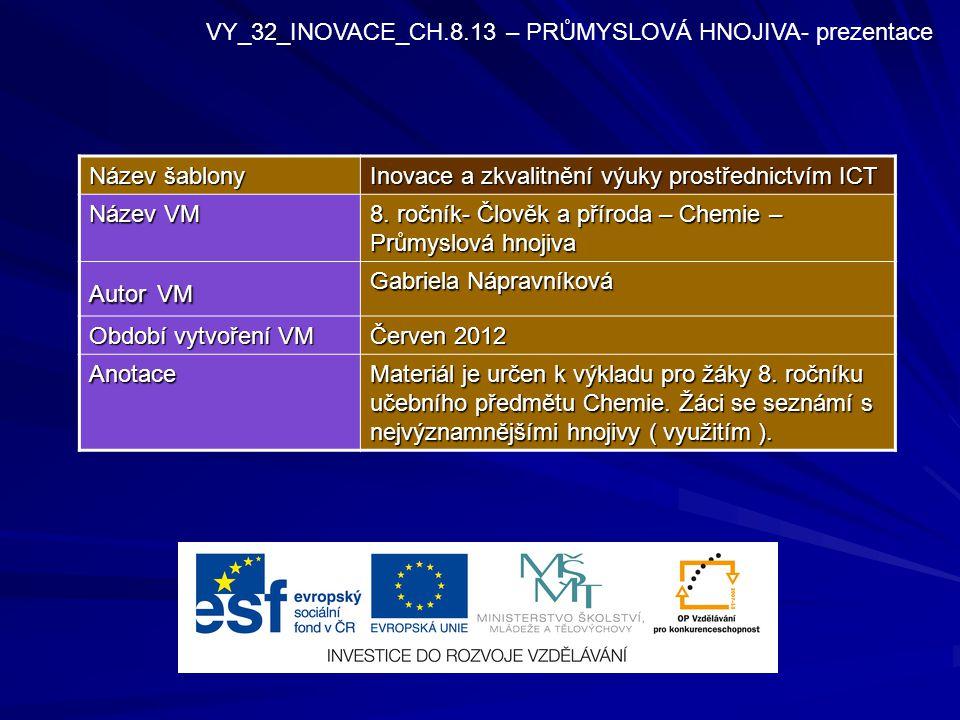 Název šablony Inovace a zkvalitnění výuky prostřednictvím ICT Název VM 8.