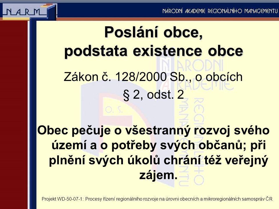 Poslání obce, podstata existence obce Zákon č. 128/2000 Sb., o obcích § 2, odst.