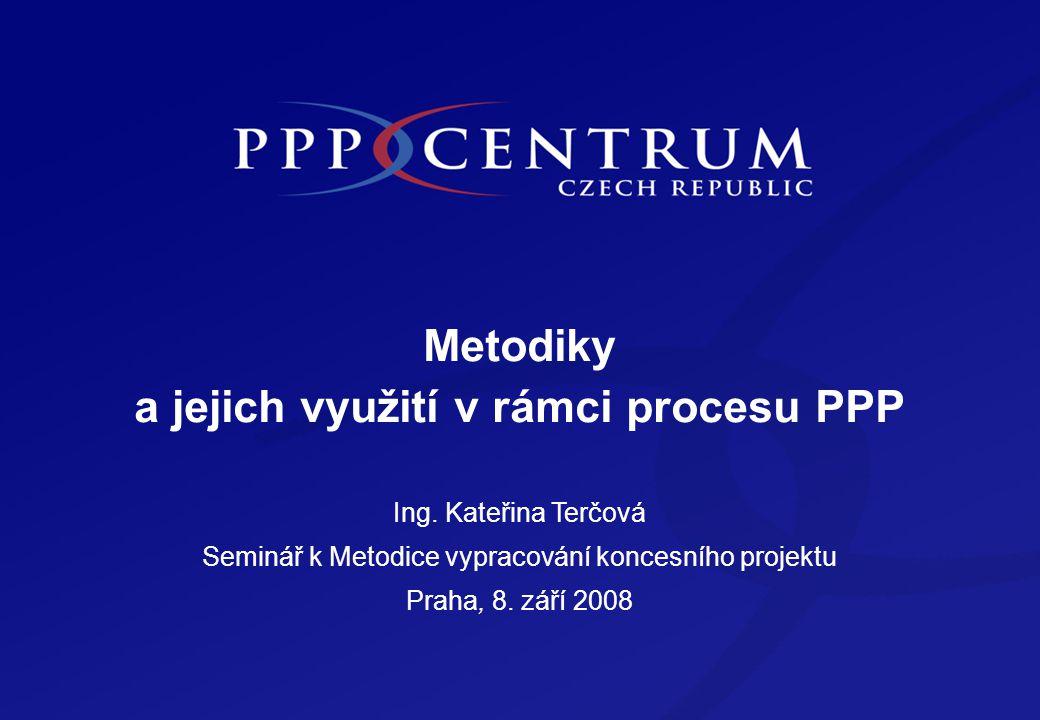 Metodiky a jejich využití v rámci procesu PPP Ing.