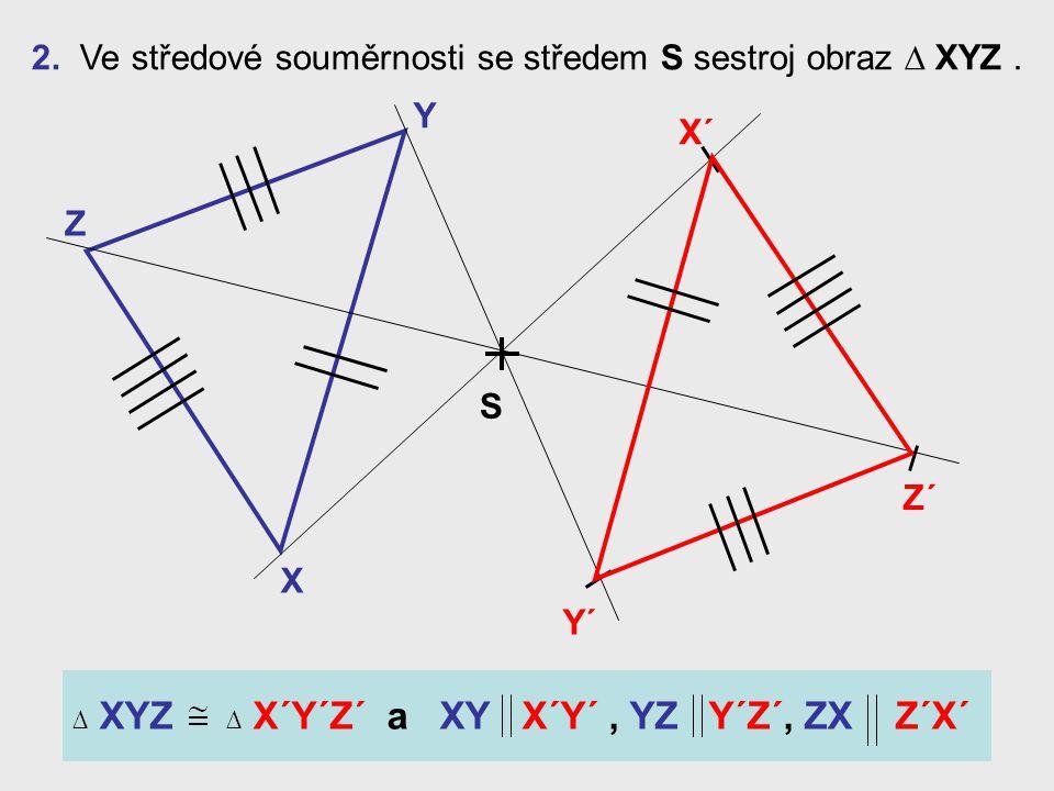 2. Ve středové souměrnosti se středem S sestroj obraz úsečky KL. K L S L´ K´ KL K´L´ a KL K´L´