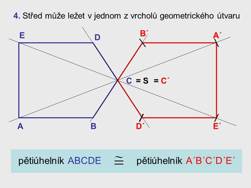 3. Střed S může ležet uvnitř geometrického útvaru M N O P O´ P´ M´ N´ čtyřúhelník MNOP čtyřúhelník M´N´O´P´ S