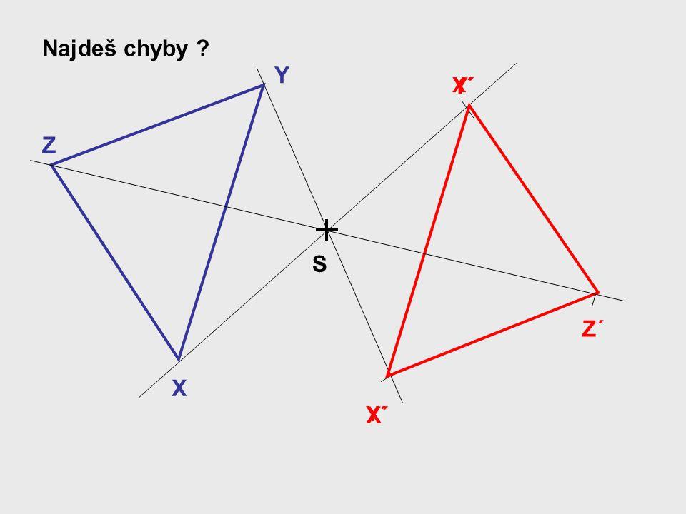 4. Střed může ležet v jednom z vrcholů geometrického útvaru AB C D E B´ A´ D´E´ pětiúhelník ABCDE pětiúhelník A´B´C´D´E´ = S= C´