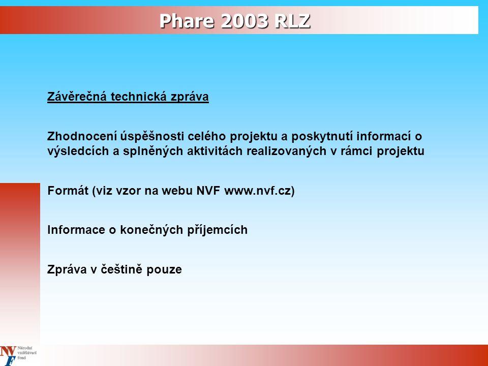 Phare 2003 RLZ Závěrečná technická zpráva Zhodnocení úspěšnosti celého projektu a poskytnutí informací o výsledcích a splněných aktivitách realizovaný